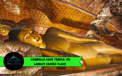 Dambulla Cave Temple: Sri Lanka's Sacred Place for 22 Centuries
