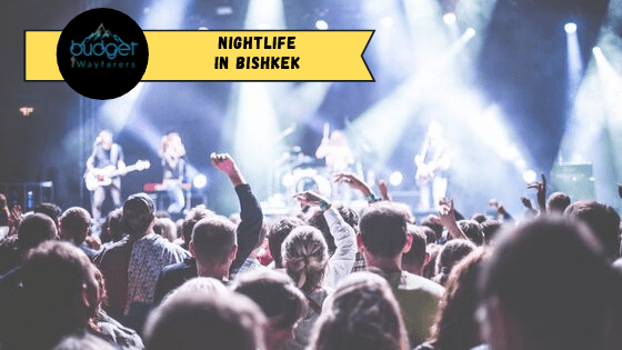 Nightlife in Bishkek: What are the Top Places to Visit and Things to Do ?