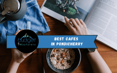 11 Seductive Cafes in Pondicherry that you Must Visit