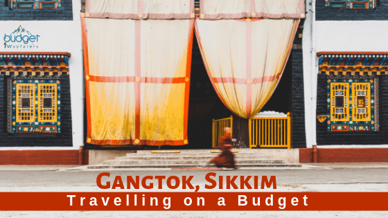 Gangtok Budget Travel: What to explore in & around the town?