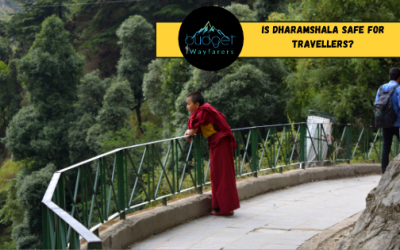 Is Dharamshala Safe for Solo Travelers, Backpackers and Women?