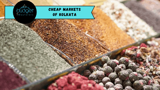 Cheap Markets in Kolkata & What All to Buy there?