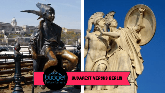 Budapest versus Berlin: Which is the better destination to visit?