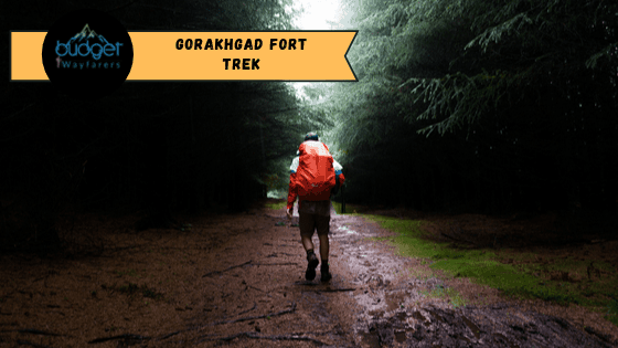 Gorakhgad Fort Trek: One of the Best Trails to Pursue During Monsoons