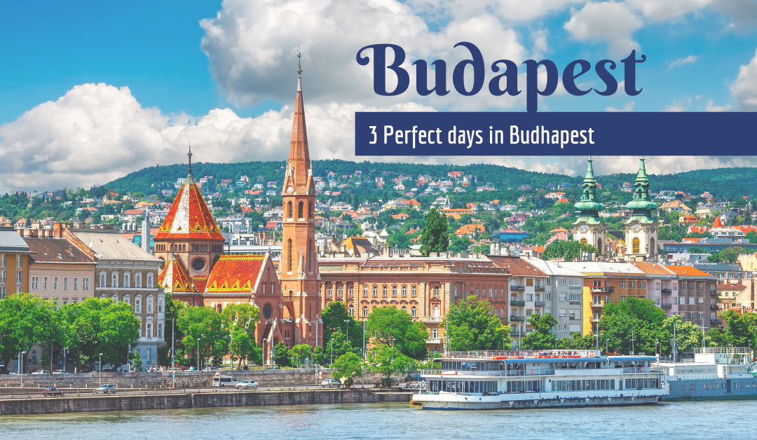 The Complete Itinerary & Budget for Spending Three Perfect Days in Budapest