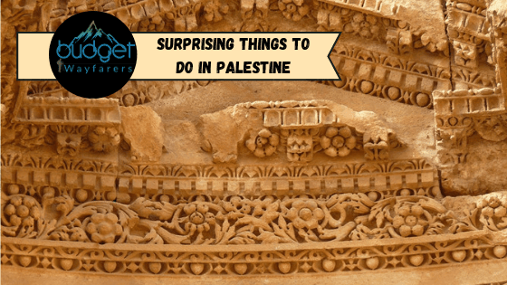Surprising Things to do in Palestine by First time Travelers
