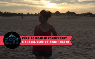 What to Wear in Pondicherry as a Traveler ?