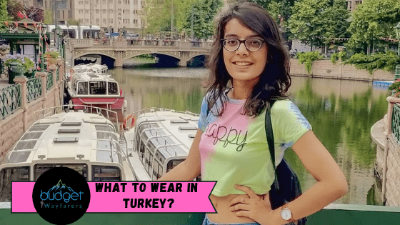 What to Wear in Turkey as a Traveller?