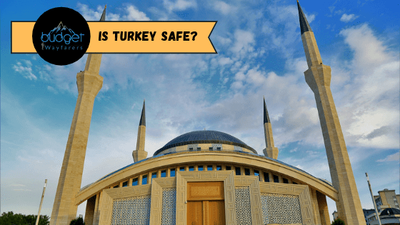 Is Turkey Safe for Travellers?