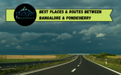 16 Charming Places to Visit between Bangalore and Pondicherry | 4 Safest Routes