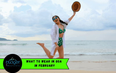 A Guide to What to wear in Goa in February?