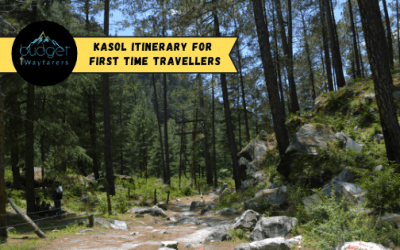 Kasol Itinerary for First Time Travellers