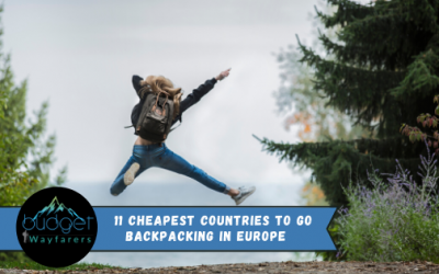 11 Cheap Backpacking Countries in Europe