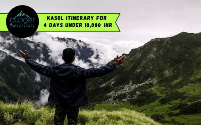 Ultimate Kasol Itinerary for 4 days under 10,000 INR