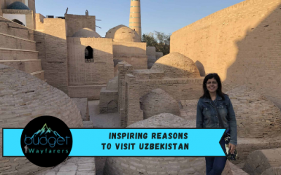 29 Fascinating Reasons to Visit Uzbekistan as a Traveller