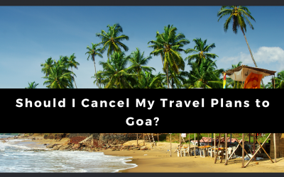 Should I Cancel My Travel Plans to Goa?