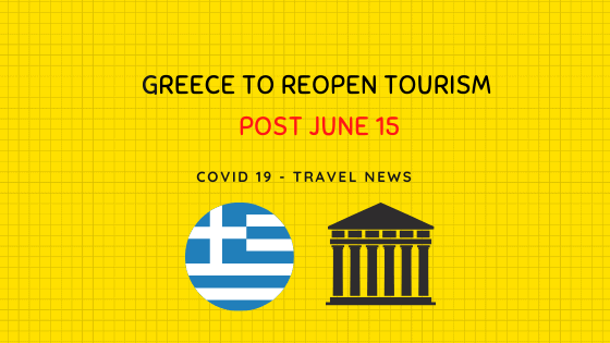 Greece to reopen tourism post June 15
