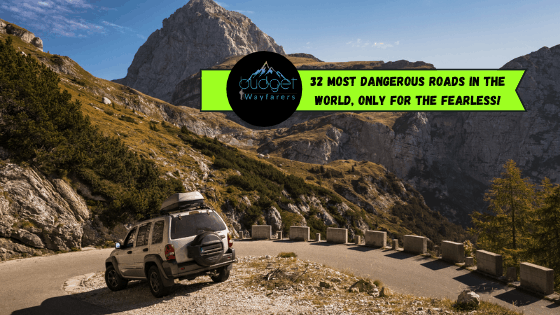 32 Most Dangerous Roads in the World, Only for the Fearless!