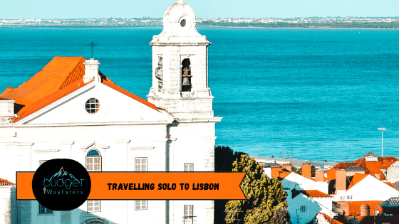 Travelling Solo to Lisbon: Portugal's Postcard Perfect Capital