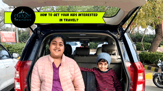 15 Genuine Ways to Get Your Kids Interested in Travel